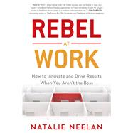 Rebel at Work by Neelan, Natalie, 9781635763997