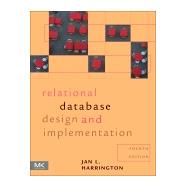 Relational Database Design and Implementation by Harrington, Jan L., 9780128043998