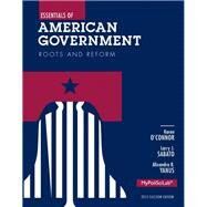 Essentials of American Government Roots and Reform, 2012 Election Edition by O'Connor, Karen J.; Sabato, Larry J.; Yanus, Alixandra B., 9780205883998