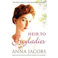 Heir to Greyladies by Jacobs, Anna, 9780749013998