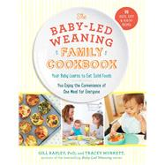 The Baby-led Weaning Family Cookbook by Rapley, Gill, Ph.D.; Murkett, Tracey, 9781615193998