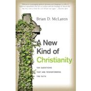 A New Kind of Christianity: Ten Questions That Are Transforming the Faith by McLaren, Brian D., 9780061853999