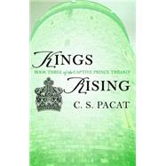 Kings Rising by Pacat, C. S., 9780425273999