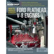 How to Rebuild & Modify Ford Flathead V-8 Engines by Bishop, Mike; Tardel, Vern, 9780760343999