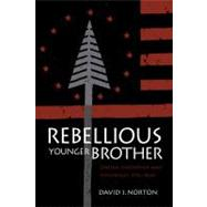 Rebellious Younger Brother: Oneida Leadership and Diplomacy 1750-1800 by Norton, David, 9780875803999