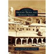 Around Trona and Searles Valley by Fairchild, James L.; Kaldenberg, Russell L.; Searles Valley Historical Society, 9781467133999