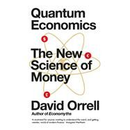 Quantum Economics by Orrell, David, 9781785783999