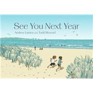 See You Next Year by Larsen, Andrew; Stewart, Todd, 9781926973999