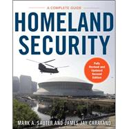 Homeland Security: A Complete Guide 2/E by Sauter, Mark; Carafano, James, 9780071774000
