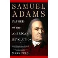 Samuel Adams Father of the American Revolution by Puls, Mark, 9780230614000