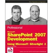 Professional Microsoft SharePoint 2007 Development Using Microsoft Silverlight 2 at Biggerbooks.com