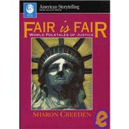 Fair Is Fair : World Folktales of Justice by Creeden, Sharon, 9780874834000