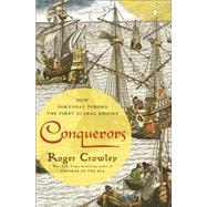 Conquerors by Crowley, Roger, 9780812994001