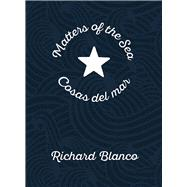 Matters of the Sea / Cosas Del Mar by Blanco, Richard; Behar, Ruth, 9780822964001