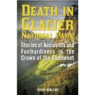 Death in Glacier National Park by Minetor, Randi, 9781493024001