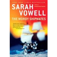 The Wordy Shipmates by Vowell, Sarah, 9781594484001