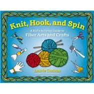 Knit, Hook, and Spin by Carlson, Laurie, 9781613734001