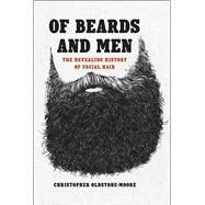 Of Beards and Men by Oldstone-moore, Christopher, 9780226284002