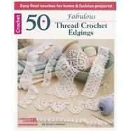 50 Fabulous Thread Crochet Edgings by Lowman, Susan, 9781609004002