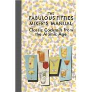 The Fabulous Fifties Mixer's Manual by Darling, Benjamin; Marshall, Danielle (CON), 9781942334002
