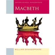 Macbeth Oxford School Shakespeare by Shakespeare, William; Gill, Roma, 9780198324003