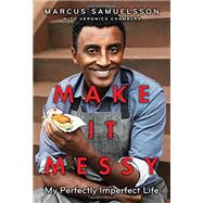 Make It Messy by SAMUELSSON, MARCUSCHAMBERS, VERONICA, 9780385744003