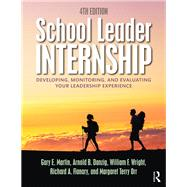 School Leader Internship: Developing, Monitoring, and Evaluating Your Leadership Experience by Martin; Gary F., 9781138824003