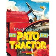 Un pato en tractor by Shannon, David, 9781338044003