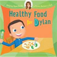 Helping Hand Books: Healthy Food for Dylan at Biggerbooks.com