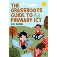 The Ultimate Guide to Using ICT Across the Curriculum (For Primary Teachers) Web, widgets, whiteboards and beyond! by Audain, Jon, 9781441144003
