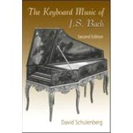 The Keyboard Music of J.S. Bach by Schulenberg; David, 9780415974004