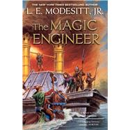 The Magic Engineer by Modesitt, Jr., L. E., 9780765374004