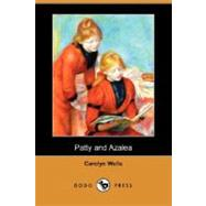 Patty and Azalea by Wells, Carolyn, 9781406584004