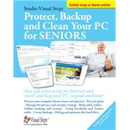 Protect, Back-up and Clean Your PC for Seniors: Stay Safe When Using the Internet and Email and Keep Your PC in Good Condition! by Studio Visual Steps, 9789059054004