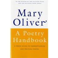 A Poetry Handbook by Oliver, Mary, 9780156724005