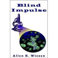 Blind Impulse by Wiesen, Allen E., 9781413404005