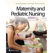 Maternity and Pediatric Nursing by Ricci, Susan; Kyle, Theresa; Carman, Susan, 9781451194005
