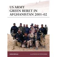US Army Green Beret in Afghanistan 2001–02 by Neville, Leigh; Dennis, Peter, 9781472814005
