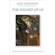 The Wizard of Us by Houston, Jean; Chopra, Deepak, 9781582704005