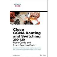CCNA Routing and Switching 200-120 Flash Cards and Exam Practice Pack by Rivard, Eric, 9781587204005
