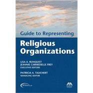 Guide to Representing Religious Organizations by Commitee on Nonprofit Corporations, 9781590314005