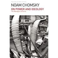 On Power and Ideology: The Managua Lectures by Chomsky, Noam, 9781608464005