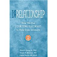 Irrelationships by Borg, Mark B., Jr.; Brenner, Grant H.; Berry, Daniel, 9781942094005