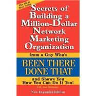 Secrets of Building A Million Dollar Network Marketing Organization : From A Guy Who's Been There Done That and Shows You How You Can Do It Too by Rubino, Joe, 9780972884006