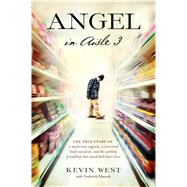 Angel in Aisle 3 by West, Kevin; Edwards, John Frederick (CON), 9781476794006