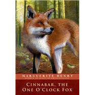 Cinnabar, the One O'clock Fox by Henry, Marguerite; Dennis, Wesley, 9781481404006