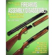 Gun Digest Book of Firearms Assembly/Disassembly Vol. 5 : Shotguns by Wood, J. B., 9780873494007