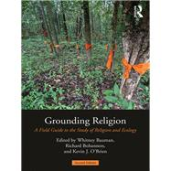 Grounding Religion: A Field Guide to the Study of Religion and Ecology by Bauman; Whitney A., 9781138194007
