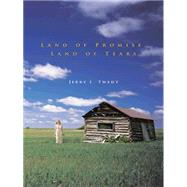 Land of Promise, Land of Tears by Twedt, Jerry L., 9781467874007