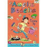 Amelia Bedelia Cleans Up by Parish, Herman; Avril, Lynne, 9780062334008